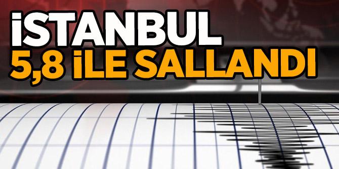 İstanbul'da deprem oldu! (5.8 büyüklüğünde)