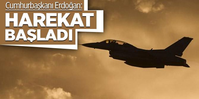 Cumhurbaşkanı Erdoğan: Harekat başladı