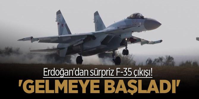 Erdoğan'dan sürpriz F-35 çıkışı! 'Gelmeye başladı' deyip duyurdu