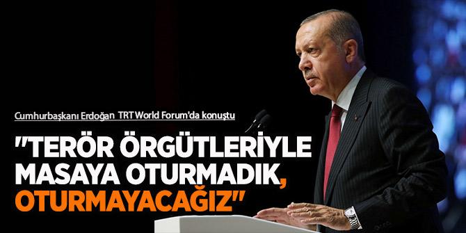 """Cumhurbaşkanı Erdoğan, """"Terör örgütleriyle masaya oturmadık, oturmayacağız"""""""