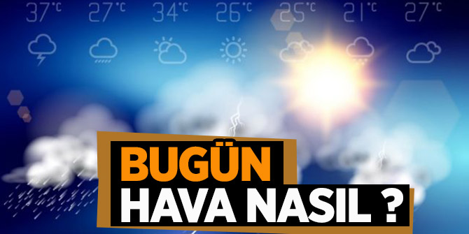 Bugün hava nasıl? 24 Ekim Perşembe günü yurt genelinde hava durumu