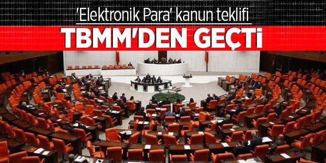 'Elektronik Para' kanun teklifi TBMM'den geçti