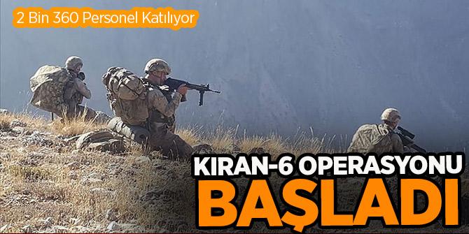 2 bin 360 personelle Kıran-6 operasyonu başlatıldı