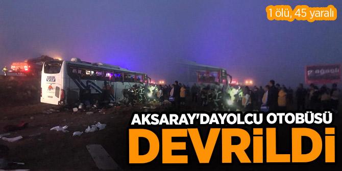 Yolcu otobüsü devrildi: 1 ölü, 45yaralı