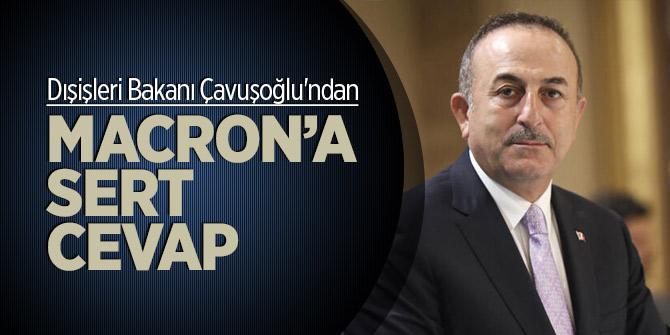 Dışişleri Bakanı Çavuşoğlu'ndan Macron'a sert cevap