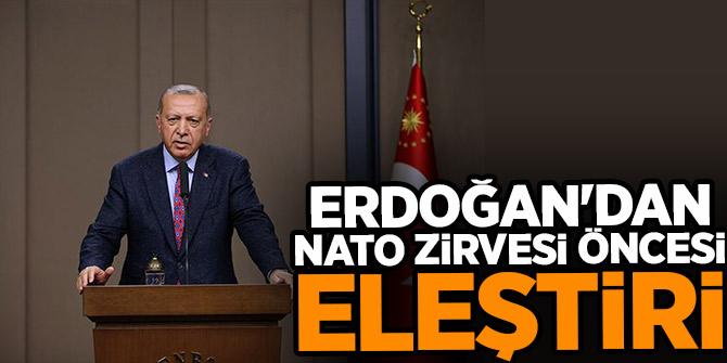 Erdoğan'dan NATO zirvesi öncesi eleştiri