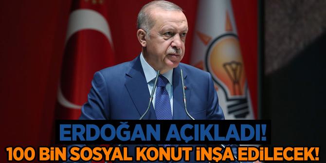 Cumhurbaşkanı Erdoğan: 100 bin sosyal konutun inşa sürecini başlatıyoruz