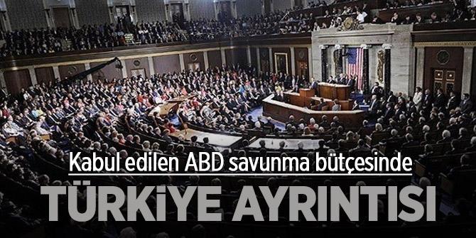 Kabul edilen ABD savunma bütçesinde Türkiye ayrıntısı