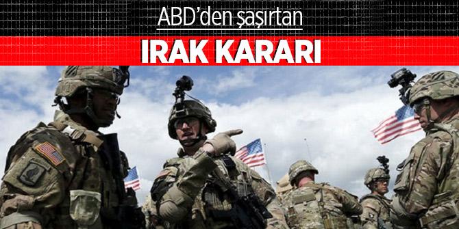 Irak ülkeden çıkmalarını istemişti... ABD'den ordu kararı