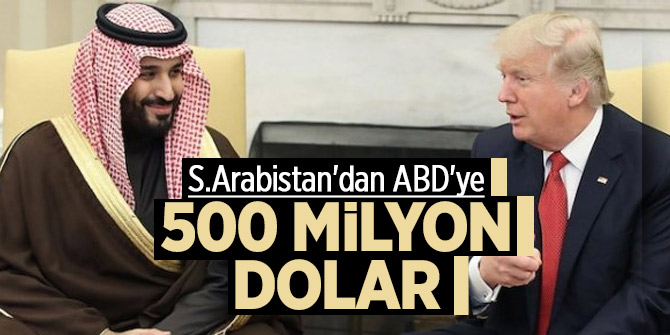 S.Arabistan'dan ABD'ye 500 milyon dolar