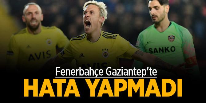 Fenerbahçe Gaziantep'te hata yapmadı!