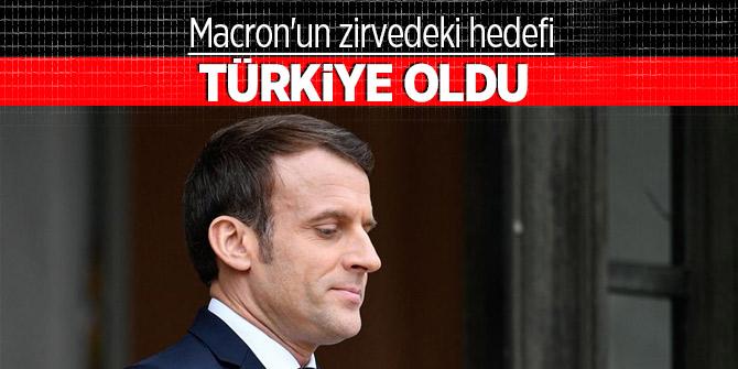 Macron'un zirvedeki hedefi Türkiye oldu