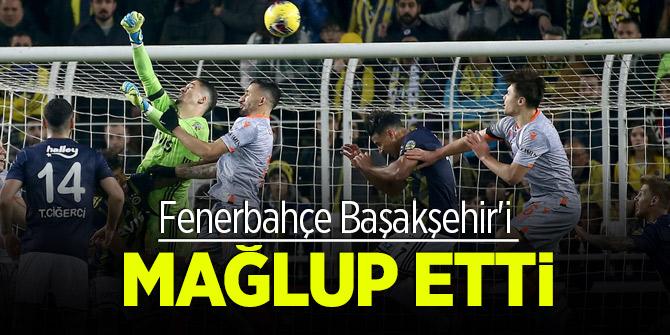 Fenerbahçe Başakşehir'i mağlup etti