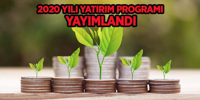 2020 Yılı Yatırım Programı yayımlandı