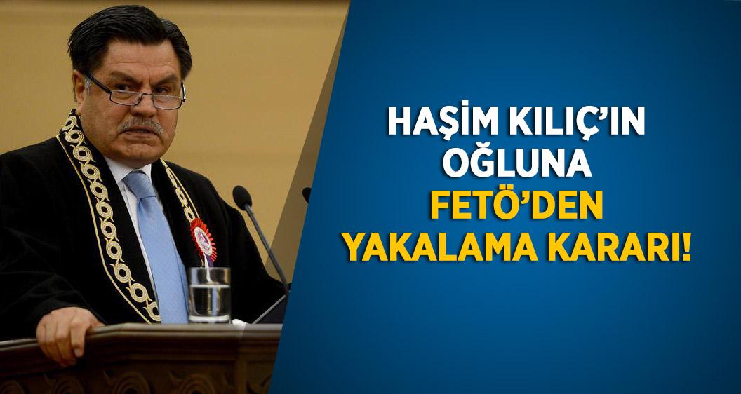 Eski AYM Başkanı Haşim Kılıç'ın oğlu hakkında FETÖ'den yakalama kararı