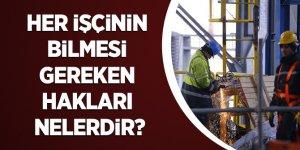 Her işçinin bilmesi gereken hakları nelerdir?