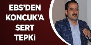 EBS'den Koncuk'a Sert Tepki
