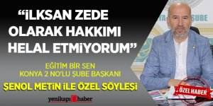 Eğitim Bir-Sen Konya 2 No'lu Şube Başkanı Şenol Metin ile Özel Söyleşi