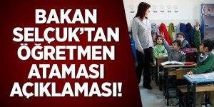Bakan Selçuk'tan öğretmen ataması açıklaması