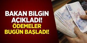Bakan Bilgin açıkladı: Ödemeler bugün başladı