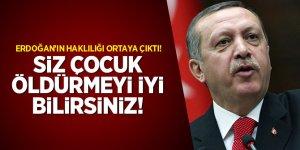 Erdoğan'ın haklılığı ortaya çıktı: Siz çocuk öldürmeyi iyi bilirsiniz