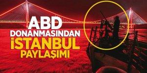 ABD donanmasından İstanbul paylaşımı