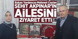 Bakan Yardımcısı Mehmet Ceylan Şehit Akpınar'ın ailesini ziyaret etti