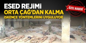 Esed rejimi Orta Çağ'dan kalma işkence yöntemlerini uyguluyor