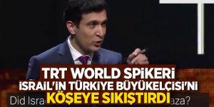 TRT World spikeri, İsrail'in Türkiye Büyükelçisi'ni köşeye sıkıştırdı