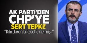 """AK Parti'den CHP'ye sert tepki!  """"Kılıçdaroğlu kasetle gelmiş.."""""""