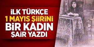 İlk Türkçe 1 Mayıs şiirini bir kadın şair yazdı