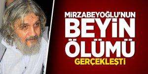 28 Şubat'ın simge ismi Mirzabeyoğlu'nun beyin ölümü gerçekleşti