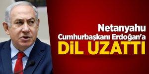Netanyahu Cumhurbaşkanı Erdoğan'a dil uzattı