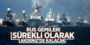 Putin: Gemiler sürekli olarak Akdeniz'de kalacak!