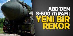 ABD'den S-500 itirafı: Yenibir rekor