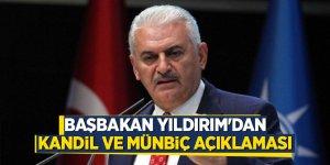 Başbakan Yıldırım'dan Kandil ve Münbiç açıklaması