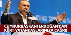 Erdoğan'dan Kürt vatandaşlarımıza çağrı!