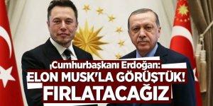Erdoğan: Elon Musk'la görüştük! Fırlatacağız
