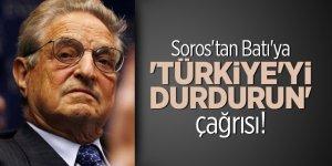 Soros'tan Batı'ya 'Türkiye'yi durdurun' çağrısı!