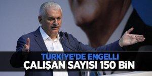 Yıldırım: Türkiye'de engelli çalışan sayısı 150 bin