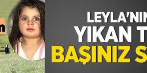 Leyla'nın ailesini yıkan telefon: Başınız sağolsun