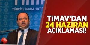 Timav'dan  24 haziran açıklaması!