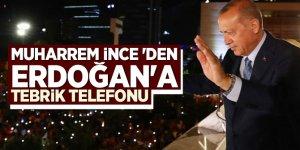 Muharrem İnce 'den Erdoğan'a tebrik telefonu