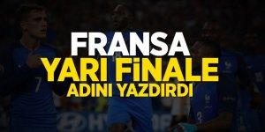 Fransa yarı finale adını yazdırdı