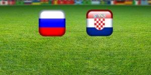 Rusya ile Hırvatistan karşılaşıyor!İlk yarı...