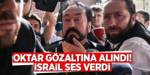 Oktar gözaltına alındı! İsrail ses verdi