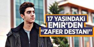 """17 Yaşındaki Emir'den """"Zafer Destanı"""""""