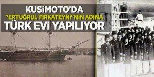 """Kuşimoto'da """"Ertuğrul fırkateyni""""nin adına Türk evi yapılıyor"""