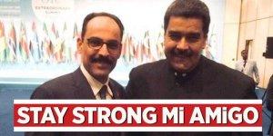 Kalın'dan Maduro açıklaması! Şiddetle kınıyoruz