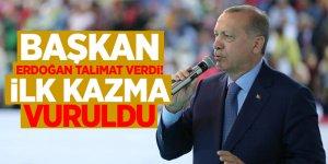 Başkan Erdoğan talimat verdi!İlk kazma vuruldu